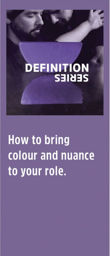 Definition Series: how to bring colour and nuance to your role