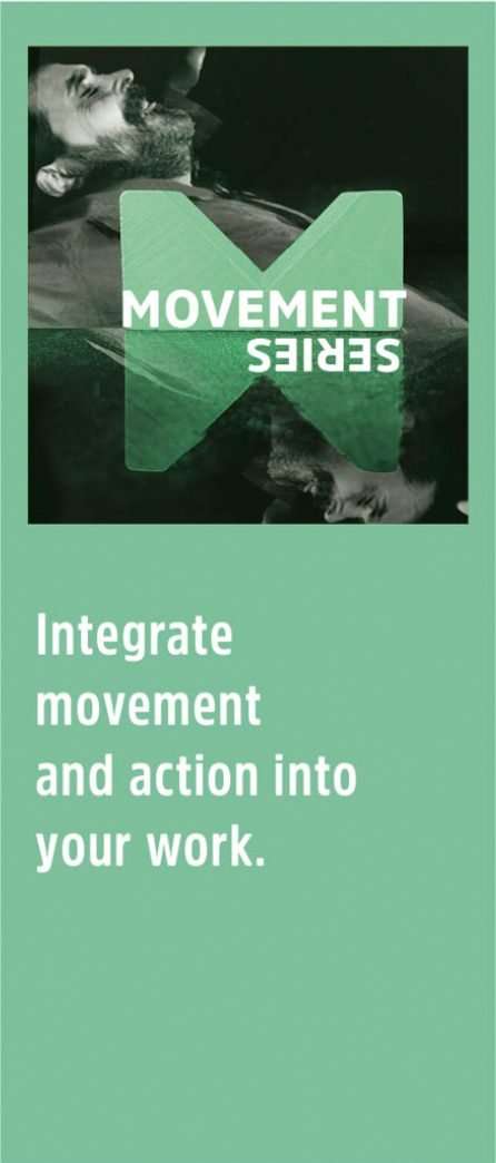 Movement Series: integrate movement and action into your work