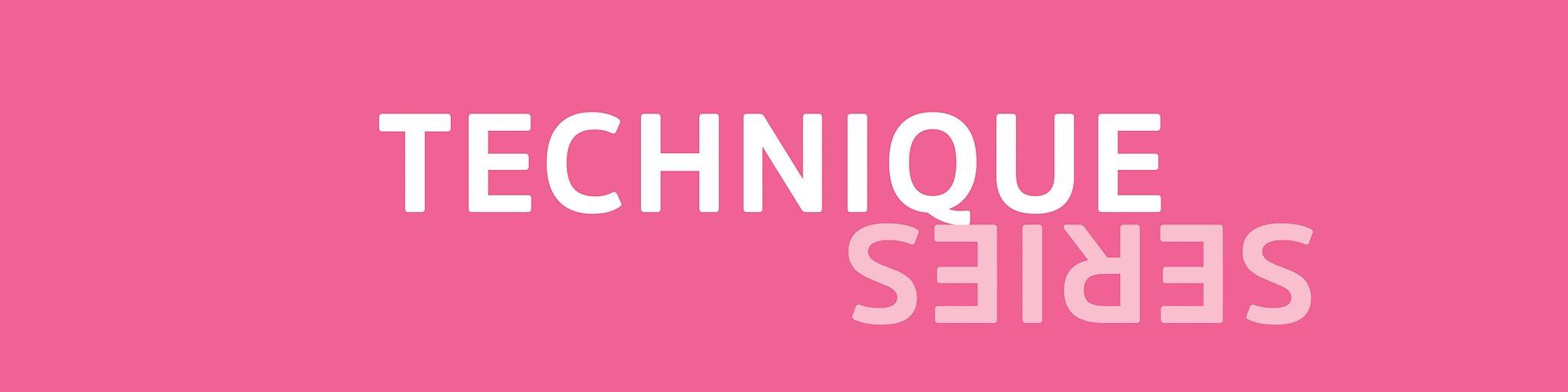 Technique Series