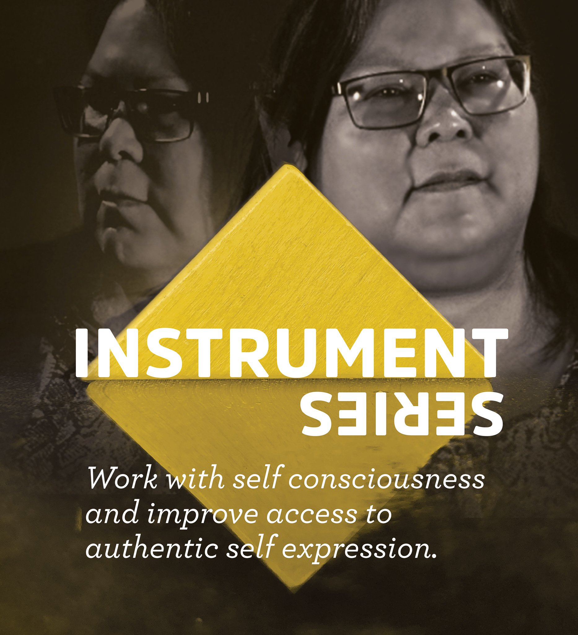 Instrument Series: Work with self consciousness and improve access to authentic self expression