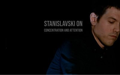 Stanislavski on Concentration and Attention